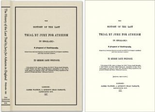 The History of the Last Trial by Jury for Atheism in England. George Jacob Holyoake