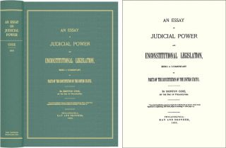 An Essay On Judicial Power and Unconstitutional Legislation, Being. Brinton Coxe