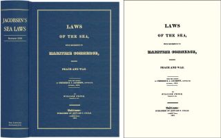 Laws of the Sea, With Reference to Maritime Commerce During Peace. Frederick J. Jacobsen, William...