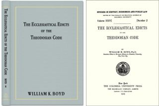 The Ecclesiastical Edicts of the Theodosian Code. William K. Boyd.