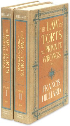 The Law of Torts, or Private Wrongs. 2 vols. Francis Hilliard