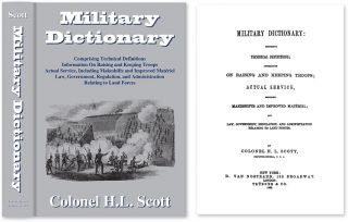 Military Dictionary: Comprising Technical Definitions:. Colonel H. L. Scott.