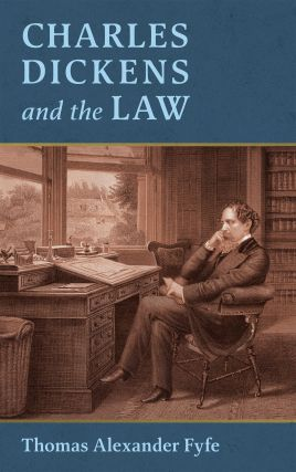 Charles Dickens and the Law. Thomas Alexander Fyfe
