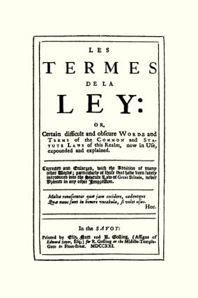 Les Termes de la Ley Or Certain Difficult and Obscure Words and...