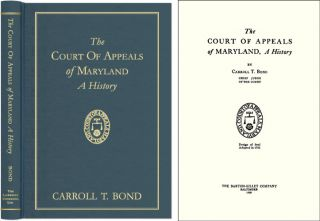 The Court of Appeals of Maryland, A History. Carroll Bond.