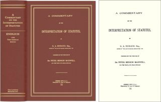 A Commentary on the Interpretation of Statutes. Founded on the. Gustav Adolf Endlich