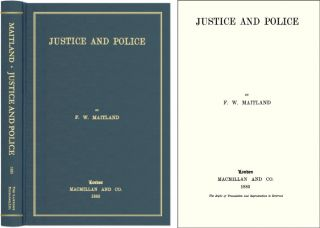 Justice and Police. F. W. Maitland