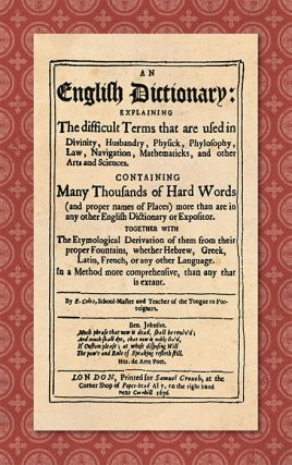 An English Dictionary: Explaining the Difficult Terms. Elisha Coles