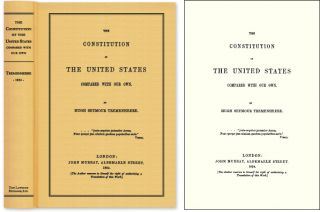 The Constitution of the United States Compared With Our Own. Hugh Seymour Tremenheere