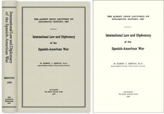 International Law and Diplomacy of the Spanish-American War. Elbert J. Benton