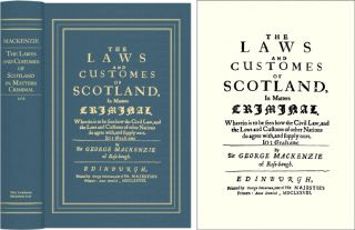 The Laws and Customes of Scotland, in Matters Criminal. George Mackenzie, J. Chalmers, C. Gane,...