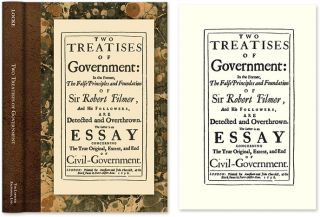 Two Treatises of Government: In the Former The False Principles and. John Locke