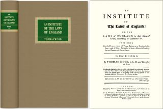 An Institute of the Laws of England; or, The Laws of England. Thomas Wood