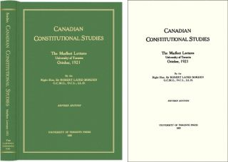 Canadian Constitutional Studies: The Marfleet Lectures. Sir Robert Laird Borden