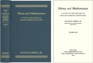 Felony and Misdemeanor: A Study in the History of English Criminal. Julius Goebel, Jr