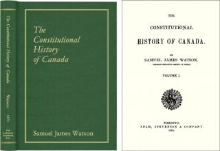 The Constitutional History of Canada. Samuel James Watson