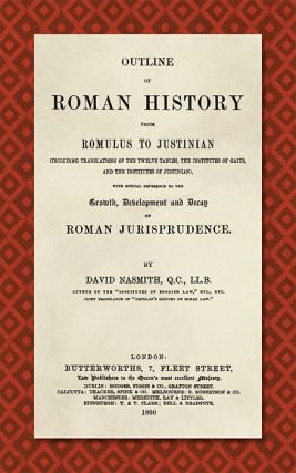 Outline of Roman History from Romulus to Justinian. (Including. David Nasmith
