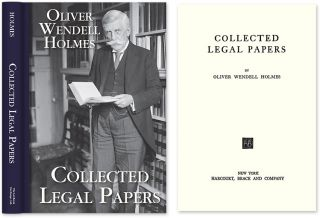 Collected Legal Papers. Oliver Wendell Holmes Jr.