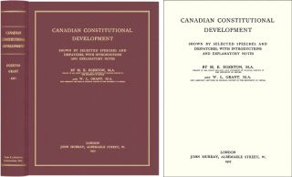 Canadian Constitutional Development: Shown by Selected Speeches. H. E. Egerton, W L. Grant