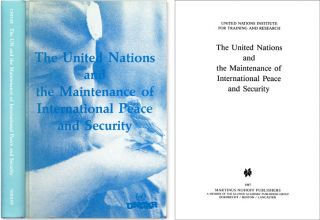 The United Nations and the Maintenance of International Peace and. United Nations Institute for...