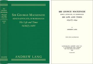 Sir George Mackenzie King's Advocate of Rosehaugh, His Life and Times. Andrew Lang