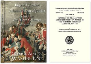 Imperial Control of the Administration of Justice in the Thirteen. George Washburne