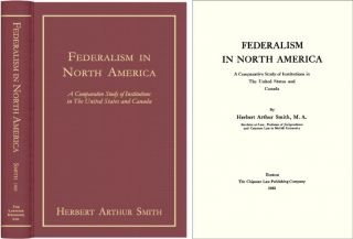 Federalism in North America. A Comparative Study Of Institutions. Herbert Arthur Smith