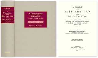 A Treatise on the Military Law of the United States: Together with. George Davis