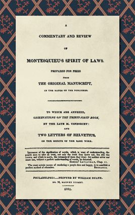 A Commentary and Review of Montesquieu's Spirit of Laws, Prepared. Destutt de Tracy, Condorcet,...