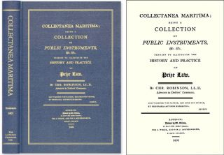 Collectanea Maritima; Being a Collection of Public Instruments. Christopher Robinson