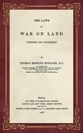 The Laws of War on Land (Written and Unwritten