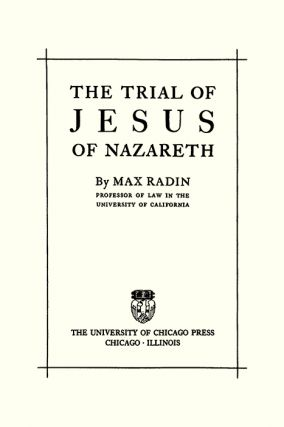 The Trial of Jesus of Nazareth.