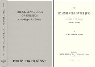 The Criminal Code of the Jews, According to the Talmud. Philip Berger Benny