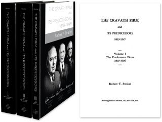 The Cravath Firm and Its Predecessors. 3 Vols. Robert Swaine, aylor