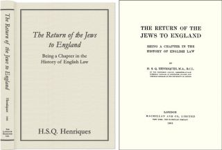 The Return of the Jews to England: Being a Chapter in the History. H. S. Q. Henriques.