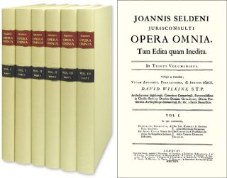 Opera Omnia... The Complete Works... 3 Vols. in 6 books. Complete set. John. David Wilkins Selden