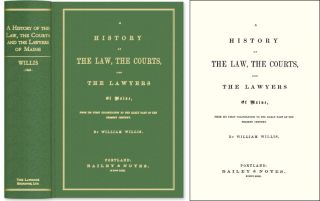 A History of the Law The Courts and The Lawyers of Maine, From Its. William Willis