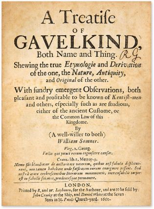 A Treatise of Gavelkind, Both Name and Thing. Shewing the True...