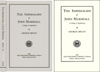 The Imperialism of John Marshall: A Study in Expediency. George Bryan