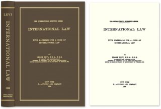 International Law, with Materials for a Code of International Law. Leone Levi