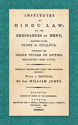 Institutes of Hindu Law: Or, the Ordinances of Manu. Manu, Sir William Jones, Lawgiver