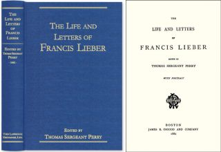 The Life and Letters of Francis Lieber. Francis Lieber, Thomas Sergeant Perry