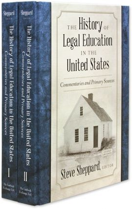 The History of Legal Education in the United States: Commentaries. Steve Sheppard