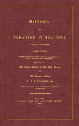 Lyttleton, His Treatise of Tenures in French and English A New Edition. Thomas Littleton, Sir, T....