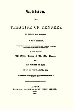 Lyttleton, His Treatise of Tenures in French and English A New Edition