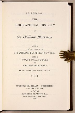 The Biographical History of Sir William Blackstone and a Catalogue...