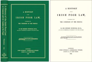 A History of the Irish Poor Law in Connexion with The Condition. Sir George Nicholls