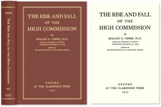 The Rise and Fall of the High Commission. Roland G. Usher