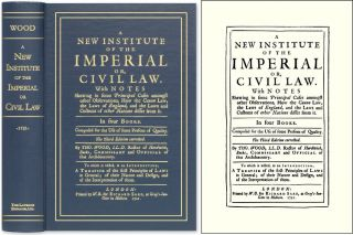 A New Institute of the Imperial or, Civil Law. With Notes Shewing. Thomas Wood
