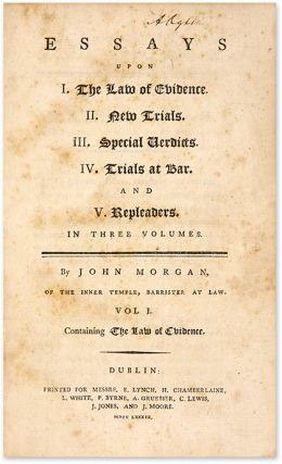 Essays Upon I. The Law of Evidence. II. New Trials. III. Special...